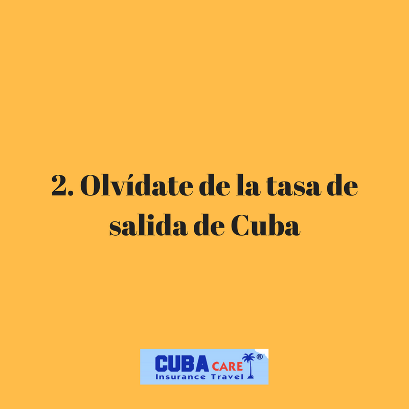 Consejos para viajar a Cuba: olvídate de la tasa de  salida de Cuba